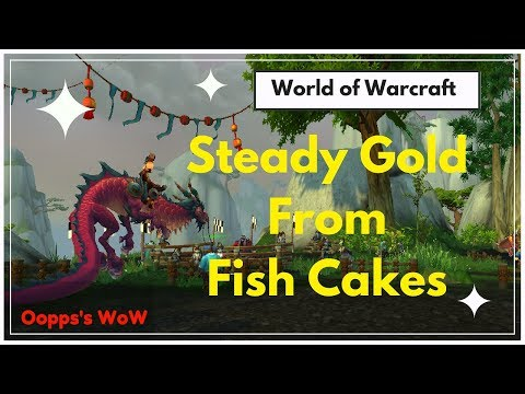 WoW - Make Steady Gold From Fish Cakes