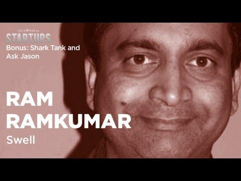 Ram Ramkumar - Swell, Bonus: Ask Jason, Shark Tank