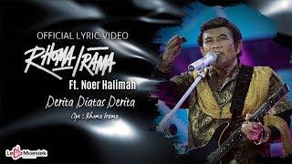 Rhoma Irama Ft Noer Halimah - Derita Diatas Derita (Official Lyric Video)