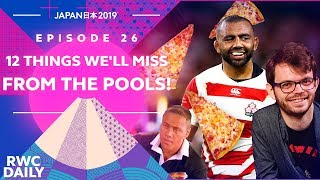 12 Things We#39ll Miss From The Pool Stages! RWC Daily Ep26