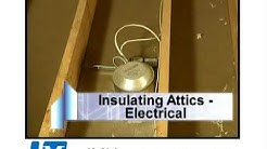 Attic Insulation - Installing Around Electrical Fixtures