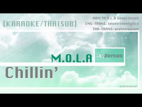 [KARAOKE/THAISUB] M.O.L.A   Chillin' (+K, Vernon) (Remix) | wahimawari
