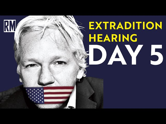 Julian Assange Faces Torture in the US: Day 5 of Extradition Hearing