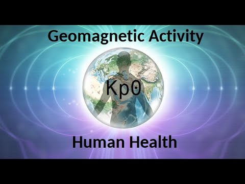 "Geomagnetic Activity and Human Health - Planetary K Index Explained - Cosmic Ray ""Zero Day"" Is Here"
