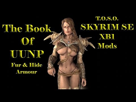 Skyrim Mods XB1 Fur Armor 11 Hide Armor 8 The Book Of UUNP Sevenbase Curvy  TOSO