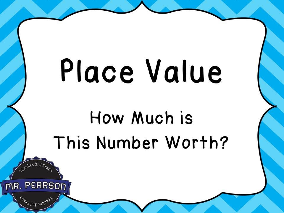 place value how much is this number worth mr pearson teaches 3rd grade youtube. Black Bedroom Furniture Sets. Home Design Ideas