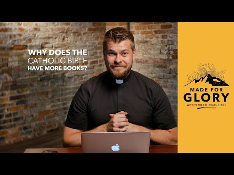 Made for Glory // Why Does the Catholic Bible Have More Books?