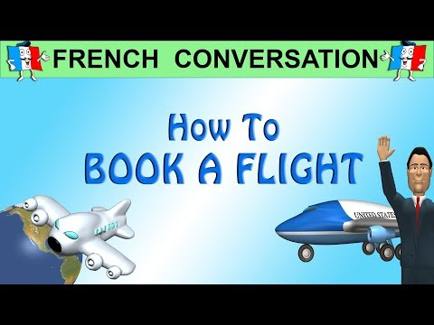 French Conversation - HOW TO BOOK A FLIGHT IN FRENCH
