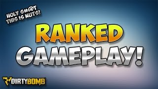 RANKED GAMEPLAY -- DIRTY BOMB -- SPANKED GAMEPLAY
