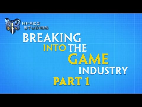 Breaking into the Game Industry - Part 1