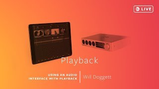 Using an Audio Interface with Playback