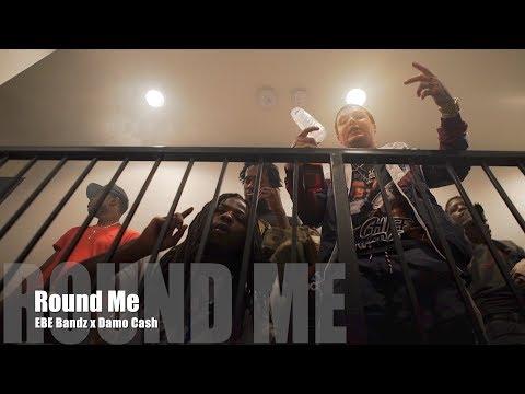 EBE Bandz x Damo Cash - Round Me (Music Video)