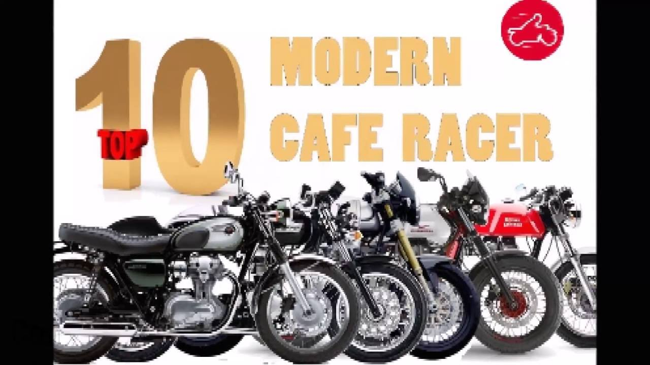 Top 10 Modern Cafe Racer