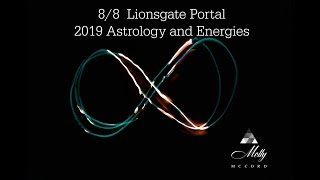 8/8 Lionsgate Portal 2019 Astrology and Energies