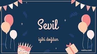 İyi ki Doğdun Sevil  (Kişiye Özel Pop Doğum Günü Şarkısı) Vuhhu