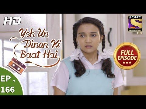Yeh Un Dinon Ki Baat Hai - Ep 166 - Full Episode - 24th April, 2018