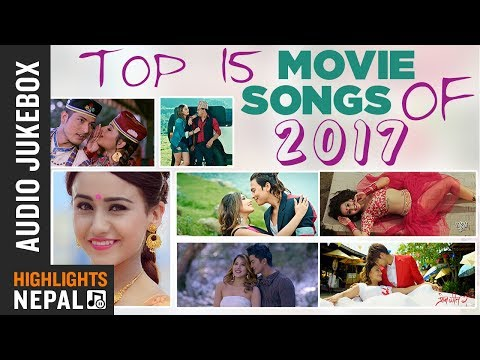 Top Nepali Movie Songs Of 2017 | Audio Jukebox | Highlights