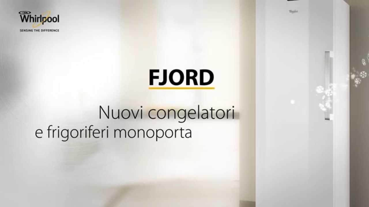 Nuovi congelatori verticali e frigoriferi monoporta whirlpool fjord youtube - Frigorifero monoporta senza congelatore ...