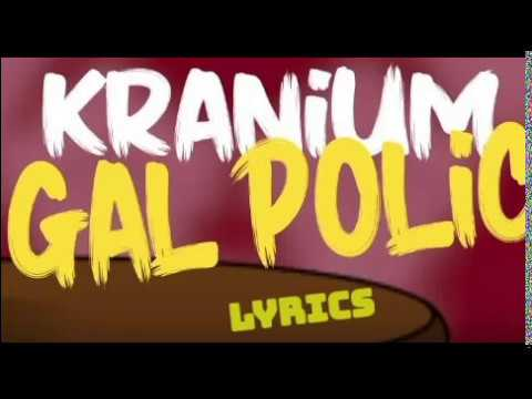 Kranium Gal Policy Lyrics (Raw)