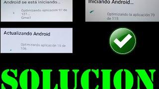 ¡Solución! Iniciando Android Optimizando La Aplicación, Android Se Esta Iniciando Optimizando.