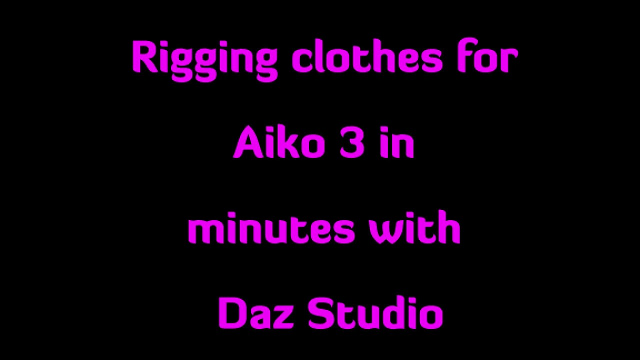 Rig Aiko3/legacy figure Clothes FAST in Daz Studio