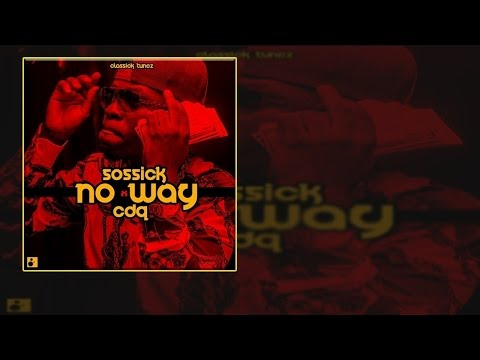 Sossick ft. CDQ - No Way (OFFICIAL AUDIO 2015)