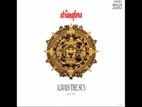 The Stranglers - Always The Sun (Hot Mix) [HQ Audio] 6:05
