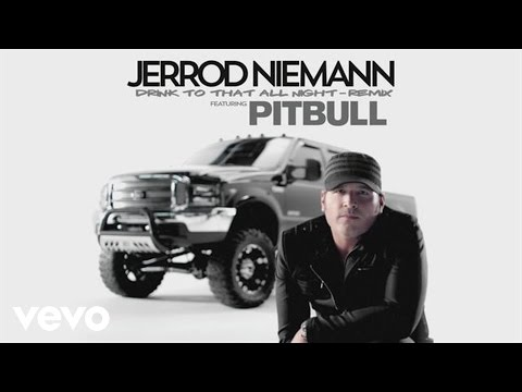 Jerrod Niemann - Drink to That All Night (Remix) (Audio-Still) ft. Pitbull