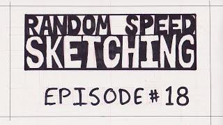 Random Speed Sketching Video Episode # 18