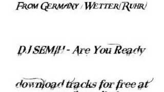 DJ SEMIH - Are You Ready (www.DJ-SEMIH.de) Wetter Ruhr