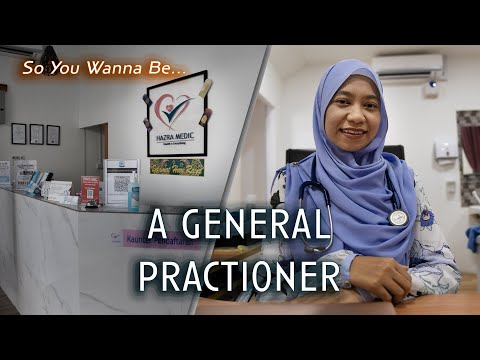 So You Wanna Be...A General Practitioner?
