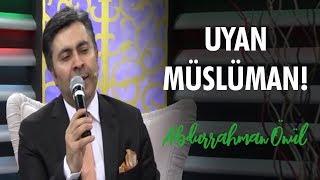 Uyan Müslüman   Abdurrahman Önül - İlahi Resimi