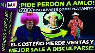¿ NO QUE NO ? ¡ SALE EL COSTEÑO A PEDIRLE PERDON AL PRESIDENTE AMLO ! ANDRES MANUEL LOPEZ OBRADOR