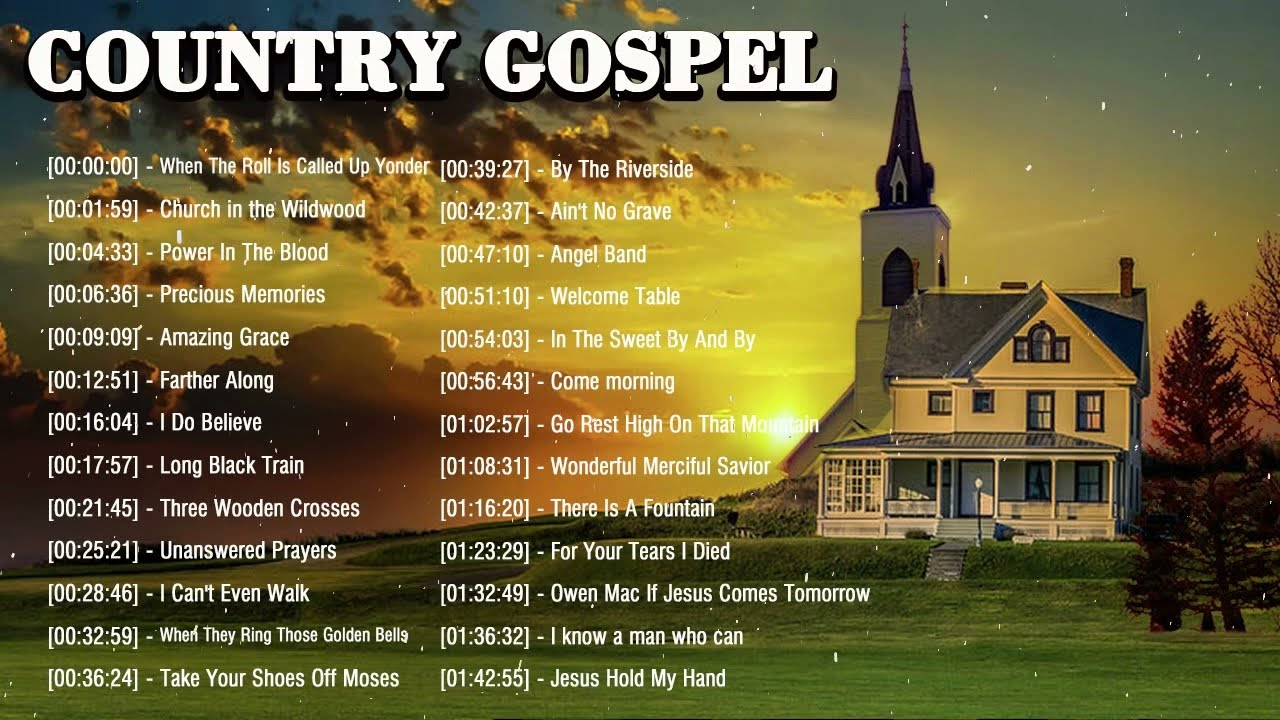Old Country Gospel Songs Of All Time Inspirational Country Gospel Music Beautiful Gospel Hymn Youtube