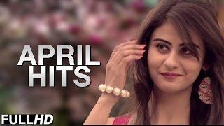 Non Stop April Hits 2015 | Video Jukebox | New Punjabi Songs 2015 | Latest Punjabi Hits 2015
