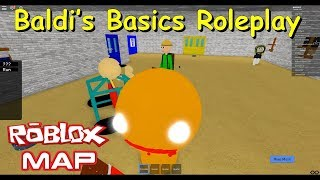 Baldi's Basics Roleplay (Playing as TestDithered ) # 01 (Roblox Map)