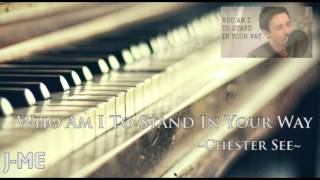 Chester See - Who Am I To Stand in Your Way (J-Me Piano Cover)