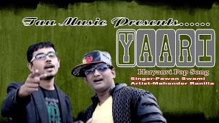 #yaari #latest haryanvi pop song 2017 # kd-pawan swami #mahender ranilla