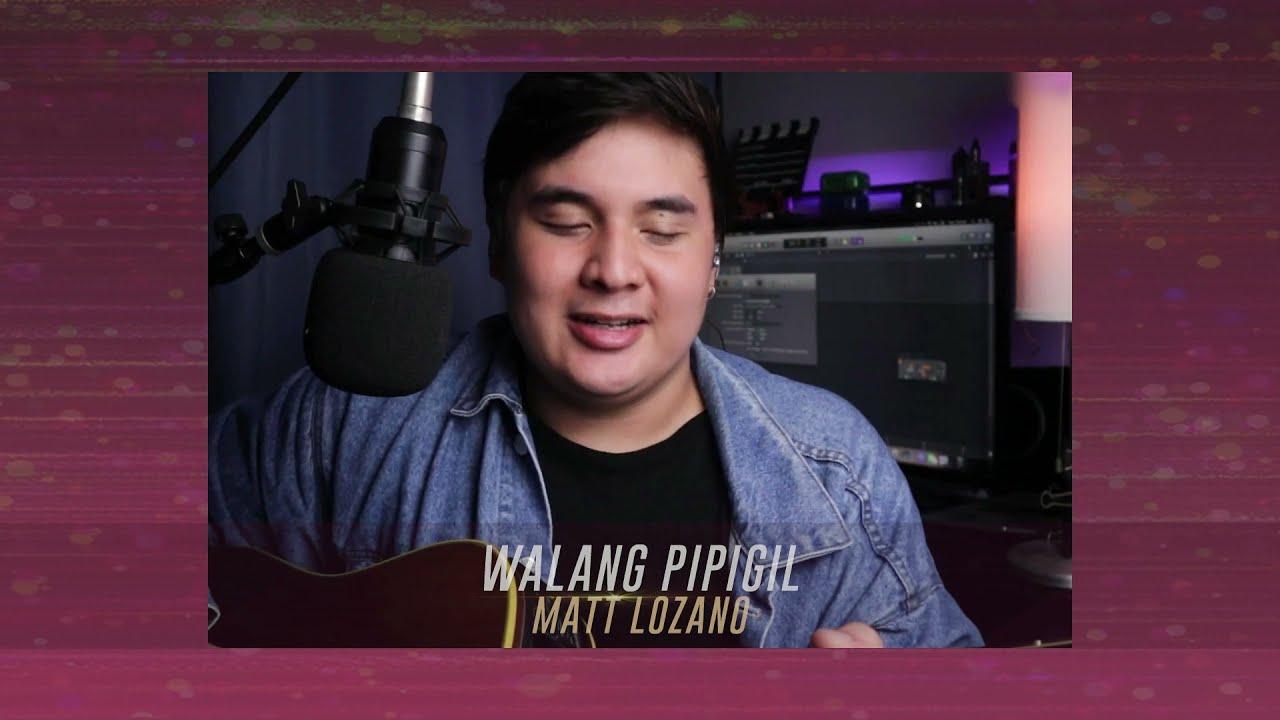 "Matt Lozano's ""Walang Pipigil"""