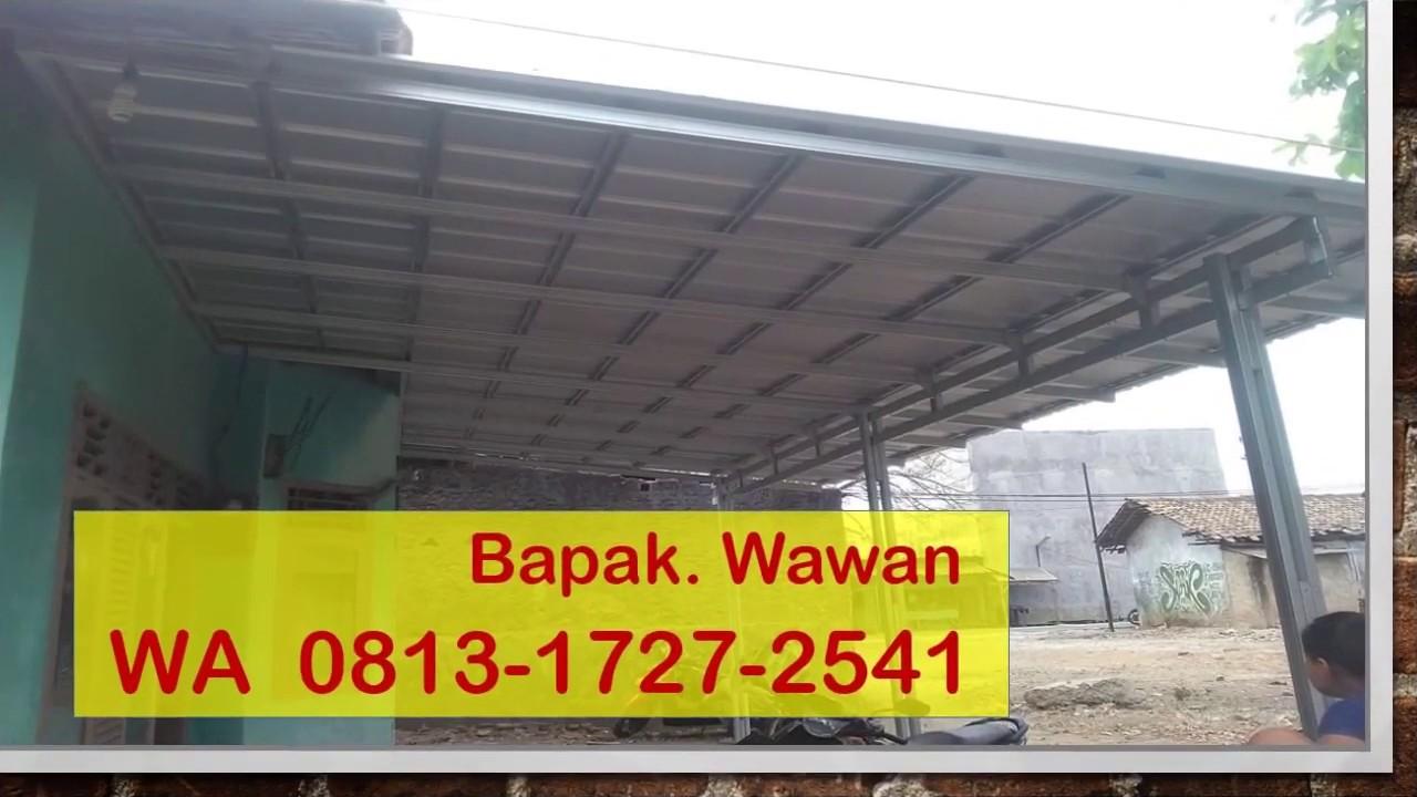 Kanopi Baja Ringan Tangerang 0813 1727 2541 Jasa Youtube
