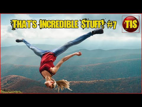 Amazing People, Amazing Skills & Amazing Nature Compilations! That's Incredible #7