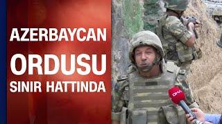 Azerbaycanlı Albay Abdullah Gurbani, Azerbaycan-Ermenistan gerilimini sınırda değerlendirdi