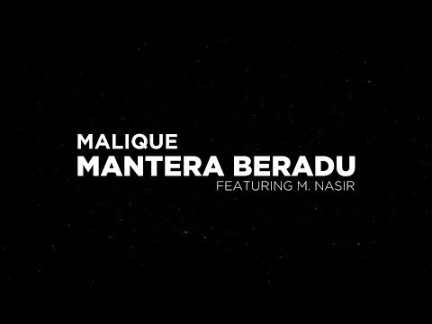 Malique - Mantera Beradu (feat. M Nasir) Lirik Video