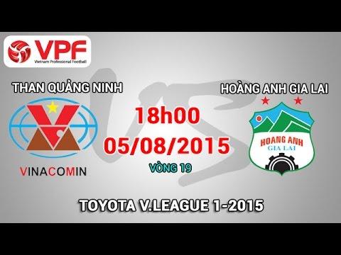 Than Quảng Ninh vs Hoàng Anh Gia Lai - V.League 2015 | FULL