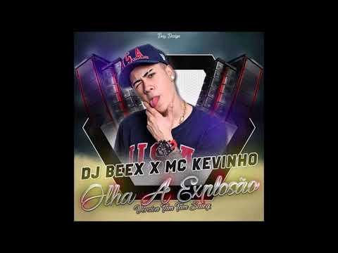 DJ BEEX x MC KEVINHO - OLHA A EXPLOSÃO (VERSION TAM TAM SALEG) 2018
