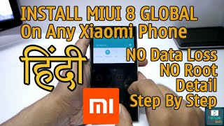 How To Install Or Flash MIUI 8 On Any Xiaomi Phone HINDI