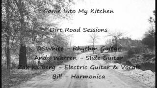 Come Into My Kitchen - Acoustic Country Blues - Dirt Road Bluze Sessions - Robert Johnson