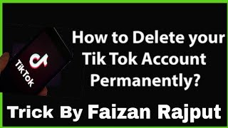 How to Delete Tik Tok Account Permanently || How to delete tik tok account || Tik Tok Account Trick