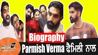 Parmish verma | with family | biography | mother | father | brother | videos | movies | songs | hd