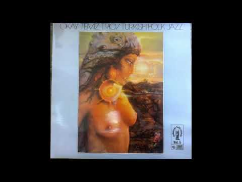 Okay Temiz Trio – Turkish Folk Jazz (1975)
